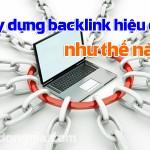 Xây dựng backlink thế nào là hiệu quả?