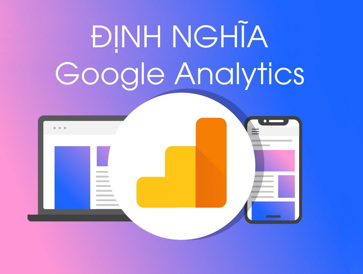 Google Analytics là gì? Định nghĩaGoogle Analytics - Web Đồng Giá